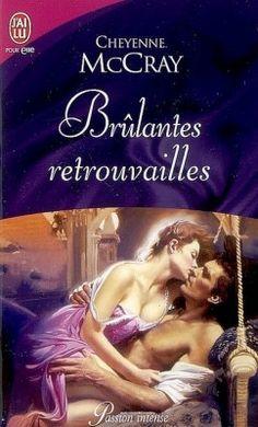 Découvrez Brûlantes retrouvailles, de Cheyenne McCray sur Booknode, la communauté du livre