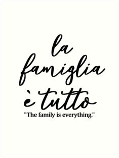 'La famiglia e tutto, The family is everything IN ITALIAN, ' Art Print by NaughTEEandNice Tattoo quates – Fashion Tattoos Family First Tattoo, Family Tattoos, Tattoo Quotes About Family, Family First Quotes, Son Tattoos, Mouse Tattoos, Italian Family Quotes, Italian Women Quotes, Family Over Everything Tattoo