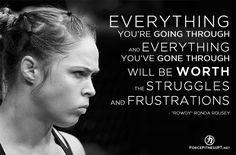 Ronda Rousey, Rowdy, MMA, Judo, WMMA, UFC, Olympics, Fitness, Struggle, Frustration, Worth, Hardship, Sacrifice, Effort, Determination, Motivation, Perseverance, Encouragement,