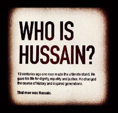 Who is Hussain? Islamic Images, Islamic Love Quotes, Muslim Quotes, Religious Quotes, Imam Hussain Karbala, Hazrat Imam Hussain, Hazrat Ali, Islam Beliefs, Islam Muslim