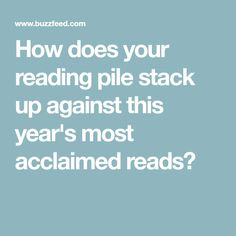 How does your reading pile stack up against this year's most acclaimed reads?