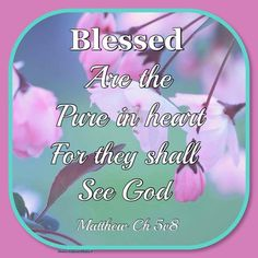 Matthew KJV Blessed are the pure in heart: for they shall see God. Prayer Quotes, Bible Verses Quotes, Bible Scriptures, King James Bible, Bible Truth, Favorite Bible Verses, Lord And Savior, God Loves Me, Praise The Lords
