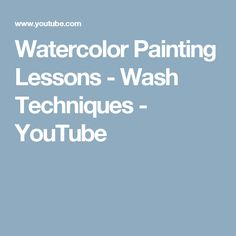 Watercolor Painting Lessons - Wash Techniques - YouTube