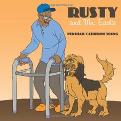 Rusty and Mr. Earlie by Pershail Catherine Young,http://www.amazon.com/dp/1452045143/ref=cm_sw_r_pi_dp_pcFKsb156H9NMEBS