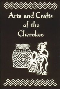 Arts and Crafts of the Cherokee -  Definitely the sourcebook on Cherokee Arts & Crafts. Lavish with photographs, this book gives the historical background of each craft and a clear guide to the materials and procedures used for making Cherokee baskets, beadwork, weapons, pottery, weaving, feather, stone, metal, leather, and woodcrafts. 6X9, 160 pages, 146 photographs, paperback  http://medicinemancrafts.com/collections/books/products/arts-and-crafts-of-the-cherokee