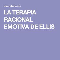 LA TERAPIA RACIONAL EMOTIVA DE ELLIS