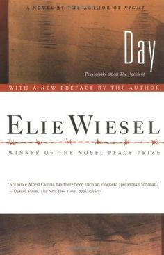 """The publication of Day restores Elie Wiesel's original title to the novel initially published in English as The Accident and clearly establishes it as the powerful conclusion to the author's classic trilogy of Holocaust literature, which includes his memoir Night and novel Dawn. """"In Night it is the 'I' who speaks,"""" writes Wiesel. """"In the other two, it is the 'I' who listens and questions."""""""