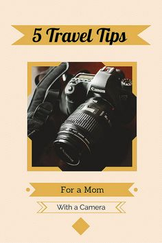 5 #Travel Tips for Moms With a Camera #photography