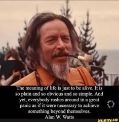 via Alan Watts . via Alan Watts . Spiritual Quotes, Wisdom Quotes, Quotes To Live By, Me Quotes, Brave Quotes, Alan Watts, Great Quotes, Inspirational Quotes, Motivational Sayings