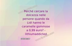 #frase #frasi #citazione #pensieri #sapevatelo #caramelle #persone #ilperlaio