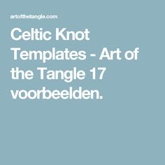 Celtic Knot Templates - Art of the Tangle 17 voorbeelden.