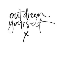 """Outdream Yourself"" Hand Lettering 