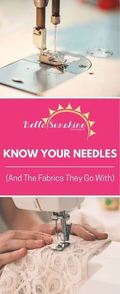 Know Your Needles (And the Fabrics They Go With) - The up close photos of the needles really show there is a difference! Must pin this for future reference.
