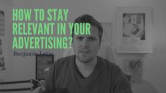 How to stay relevant in your advertising? Burns, Advertising, Things To Do