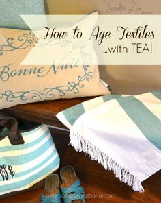 How to Age Textiles with Tea- Sondra Lyn at Home
