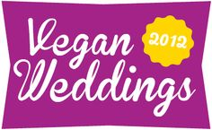 Vegan Weddings 2012 - great resource guide to compassionate weddings!  You might know somebody that wants to have a vegan wedding.