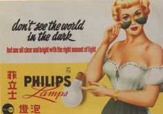 Don t see the world in the dark  but see all clear and bright with the right amount of light  Philips Lamps