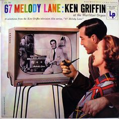 Ken Griffin - 67 Melody Lane (Columbia; 1955) Back when TV was cool. #albums #vinyl #records