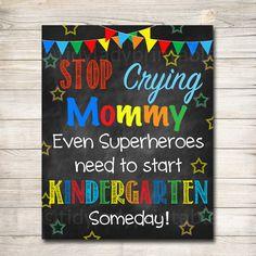 Stop Crying Mom Back to School VPK Superhero School Chalkboard Sign First Day School Sign, School Signs, Back To School, School Days, Chalkboard Poster, School Chalkboard, Chalkboard Ideas, Superhero School, Superhero Kindergarten