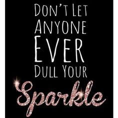 Don't Dull My Sparkle