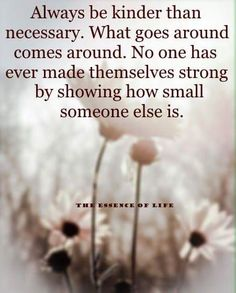Always be kinder than necessary #kindness #lightworkers