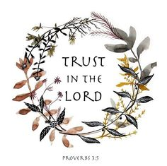 Trust in the Lord with all your heart and lean not on your own understanding. #Bible #quote
