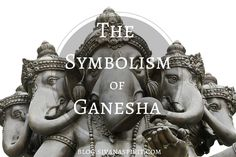 Lots of people have heard of Ganesha, but his true meaning may surprise you...