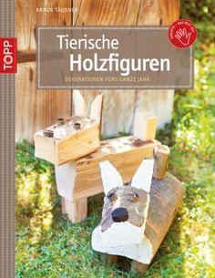 Tierische Holzfiguren   TOPP Bastelbücher online kaufen