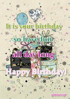 Best Happy Birthday Wishes giortazo Make someone's birthday more special Pics And Gifs Happy Birthday Greetings Friends, Happy Birthday Fun, Happy Birthday Messages, Feeling Loved, Birthdays, Greeting Cards, Gifs, Baguette, Meme