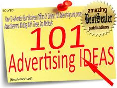 [SOLVED] How To Advertise Your Business Offline Or Online: 101 Advertising and promotion Ideas For Fast And Easy Advertisement Writing With These Top Methods [Newly Revised] by BestSealer Publications. $5.02. 19 pages
