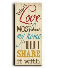 Another great find on #zulily! 'What I Love Most' Wall Art by ArteHouse #zulilyfinds