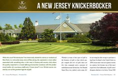 "A New Jersey Knickerbocker While the word ""Knickerbocker"" has historically alluded to natives or residents of New York, in a not-so-far-away area of New Jersey, the expression is more often associated with something else, in this case, a Century-old country club where the quality imparted in a mixed offering of amenities combines with the professional …"