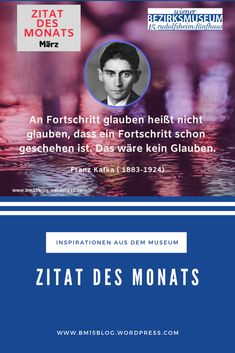 Franz Kafka (1883-1924) Zitat des Monats März 2019 Rss Feed, Kalender August, Monat, Writers, Faith, History, Quotes