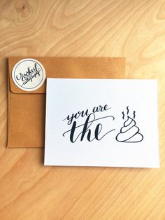 Funny Valentines Card - You Are The Shit by CrookedCalligraphy