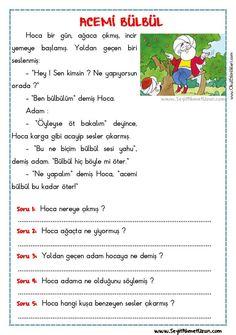 OKUMA ANLAMA METNİ – ACEMİ BÜLBÜL - Seyit Ahmet Uzun – Eğitime Yeni Bir Bakış Turkish Lessons, Learn Turkish, Turkish Language, Reading Passages, Grade 1, Activities For Kids, Drama, Teaching, Math