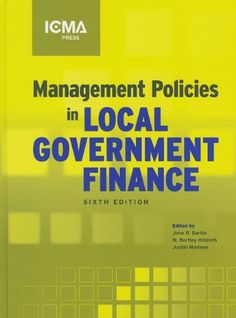 Management Policies in Local Government Finance (Municipal Management Series) by John R., Ph.D. Bartle http://www.amazon.com/dp/0873267656/ref=cm_sw_r_pi_dp_GoEHub0ENBZ5V
