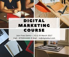 DIGITAL MARKETING COURSE Join Free Demo • 25 & 26 March 2017 Call : 8750044680 E-Mail : hi@digitalkul.com http://digitalkul.com/digital-marketing/course.html