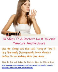 10 steps to a perfect do it yourself manicure and pedicure 10 steps to a perfect do it yourself manicure and pedicure pedicures and moisturizers solutioingenieria Image collections