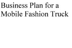 Business Plan for a Mobile Fashion Truck (Professional Fill-in-the-Blank Business Plans by type of business with editable CD files. Mobile Boutique, My Boutique, Mobile Fashion Truck, Business Fashion Professional, Shabby Chic Boutique, Mobile Craft, Plus Size Clothing Stores, Mobile Business, Career Inspiration