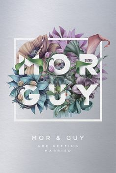 Mor & Guy wedding invitation by Roman Gulman  Flower typography tipe floral типографика цветы