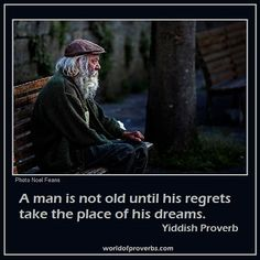 15300_Yiddish_proverb_old_age_regrets_dreams.jpg 400×400 pixels