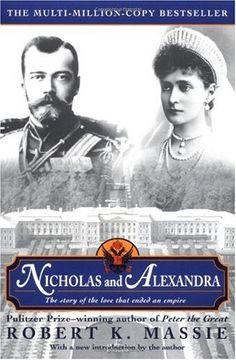 Nicholas and Alexandra, by Robert Massie.