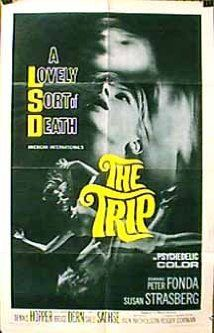 "The Trip = This hilarious cult classic was supposedly an attempt to educate the youth of America of the nightmarish effects of the ""dangerous"" psychedelic, LSD.  But it's hilarious! I suggest watching it ON LSD. Bruce Dern! Peter Fonda! Dennis Hopper! Must see!"