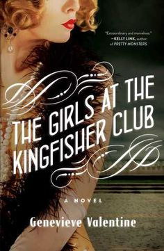 The Girls at the Kingfisher Club by Genevieve Valentine - set in New York City