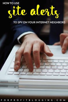 Use SiteAlerts to Spy on Your Internet Neighbors