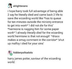 Shut up Malfoy I died for your sins (not tragedies) Harry Potter Books, Harry Potter Love, Harry Potter Fandom, Harry Potter Universal, Harry Potter Memes, No Muggles, Yer A Wizard Harry, Mischief Managed, Book Fandoms