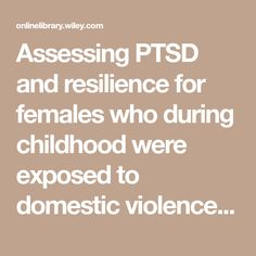 Assessing PTSD and resilience for females who during childhood were exposed to domestic violence - Anderson - 2011 - Child & Family Social Work - Wiley Online Library