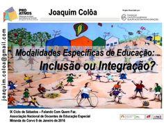 Reflexão sobre as modalidades epecíficas de educação consignadas no Decreto Lei 3/2008 enquanto base de um modelo organizacional na área da Educação Especial. …