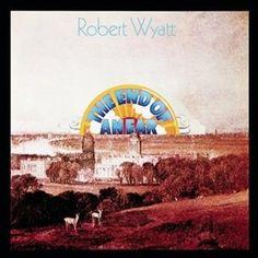 The End Of An Ear. Robert Wyatt