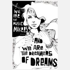 we are the music makers and we are the dreamers of dreams - Google Search